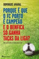 500_9789724621333_porque_e_que_o_porto_e_campeao_e_o_benfica_so_ganha_tacas_liga